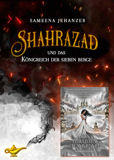 """Kurzgeschichte: Shahrazad und das Königreich der sieben Berge, in der Anthologie """"Durch Eiswüsten und Flammenmeere"""" beim Drachenmond Verlag"""